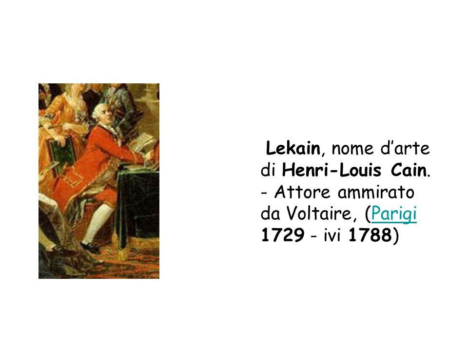 Lekain, nome d'arte di Henri-Louis Cain