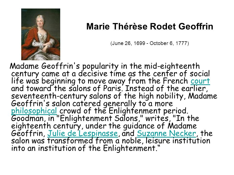 Marie Thérèse Rodet Geoffrin (June 26, October 6, 1777)