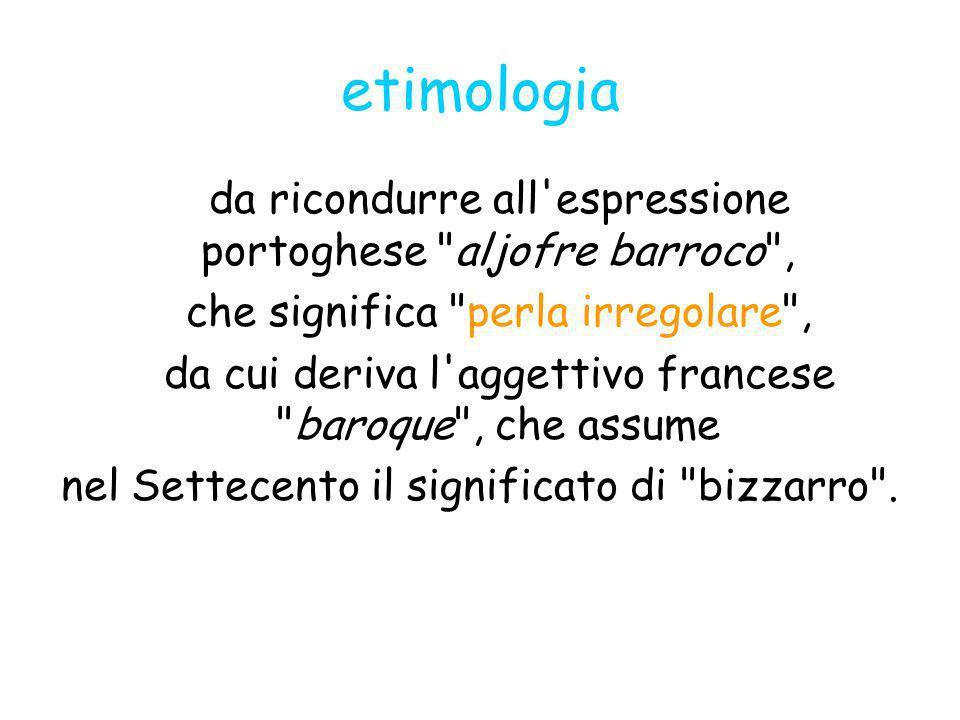 etimologia da ricondurre all espressione portoghese aljofre barroco ,