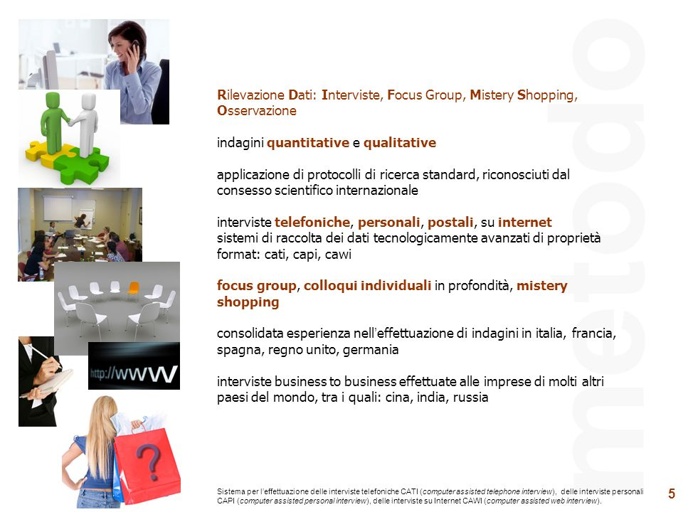 Rilevazione Dati: Interviste, Focus Group, Mistery Shopping, Osservazione