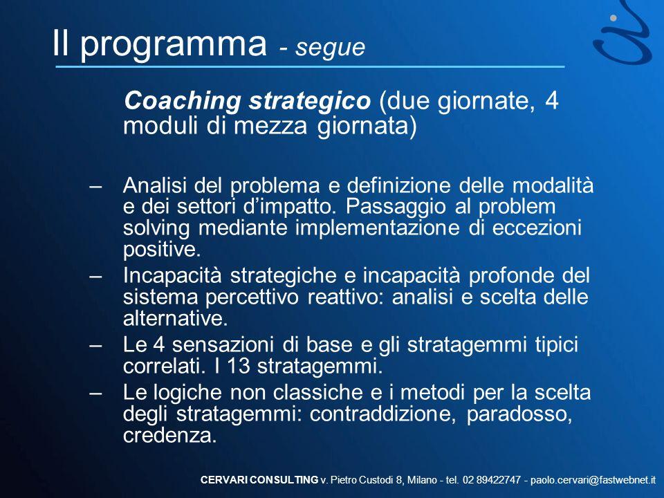 Il programma - segue Coaching strategico (due giornate, 4 moduli di mezza giornata)