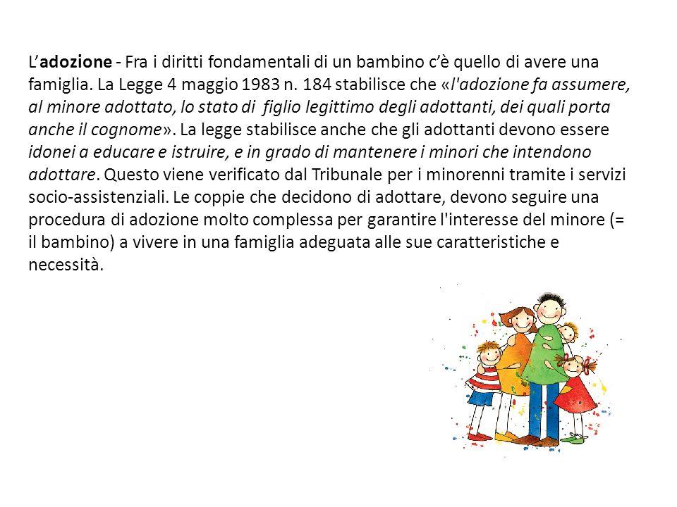 L'adozione - Fra i diritti fondamentali di un bambino c'è quello di avere una famiglia.