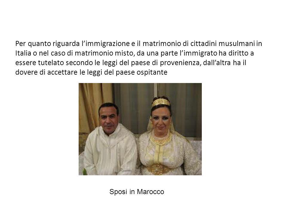 Per quanto riguarda l'immigrazione e il matrimonio di cittadini musulmani in Italia o nel caso di matrimonio misto, da una parte l'immigrato ha diritto a essere tutelato secondo le leggi del paese di provenienza, dall'altra ha il dovere di accettare le leggi del paese ospitante