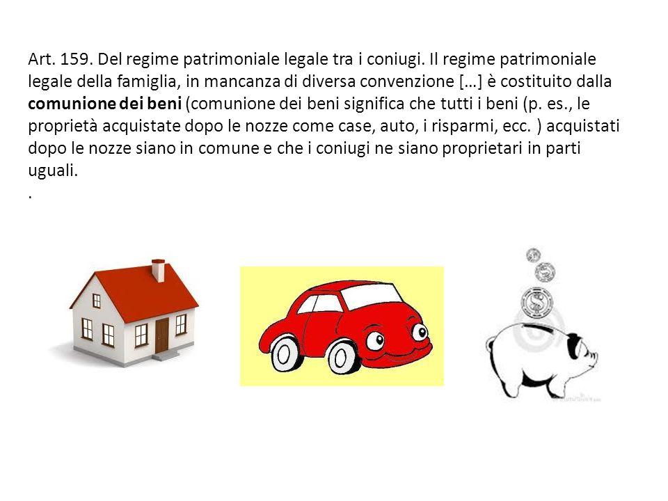 Art. 159. Del regime patrimoniale legale tra i coniugi
