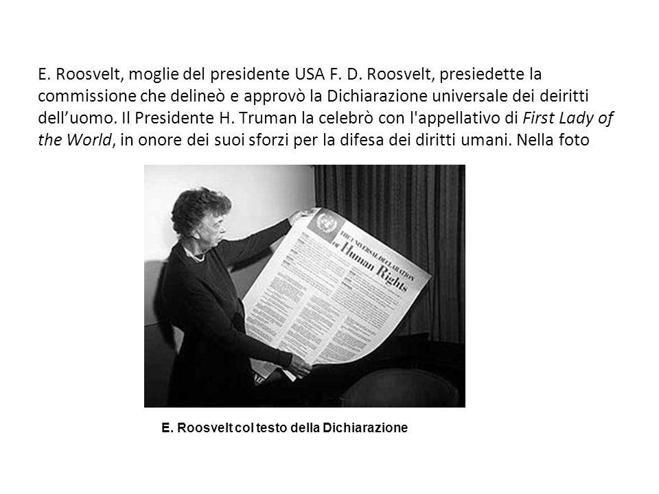 E. Roosvelt, moglie del presidente USA F. D
