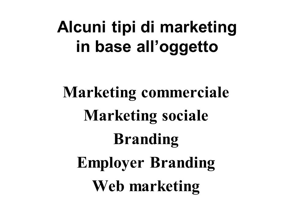 Alcuni tipi di marketing in base all'oggetto