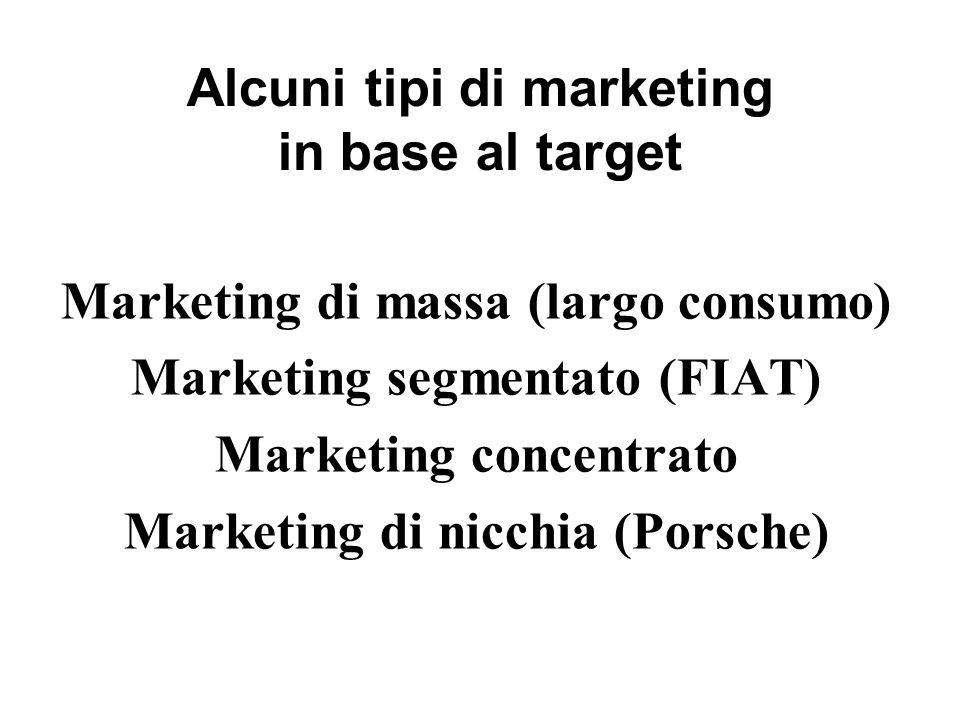 Alcuni tipi di marketing in base al target
