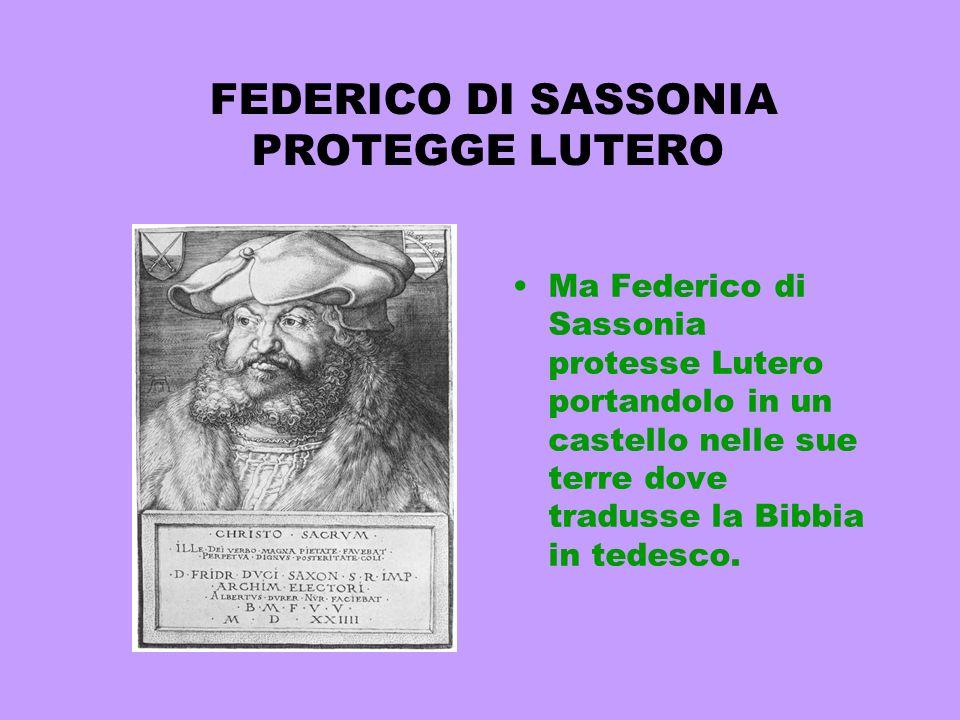 FEDERICO DI SASSONIA PROTEGGE LUTERO