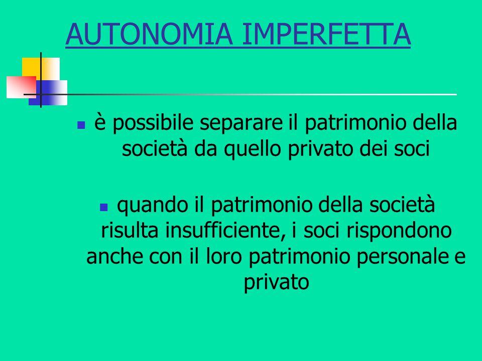 AUTONOMIA IMPERFETTA è possibile separare il patrimonio della società da quello privato dei soci.