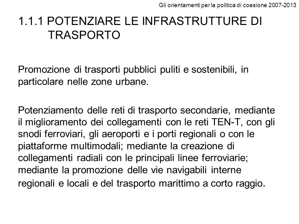 1.1.1 POTENZIARE LE INFRASTRUTTURE DI TRASPORTO