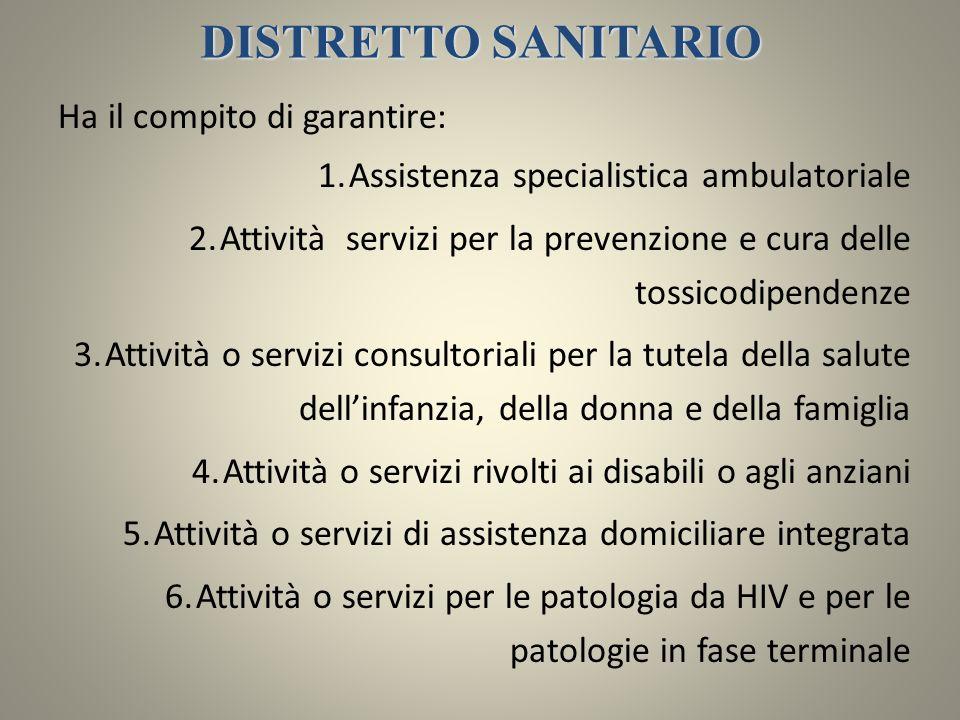DISTRETTO SANITARIO Ha il compito di garantire: