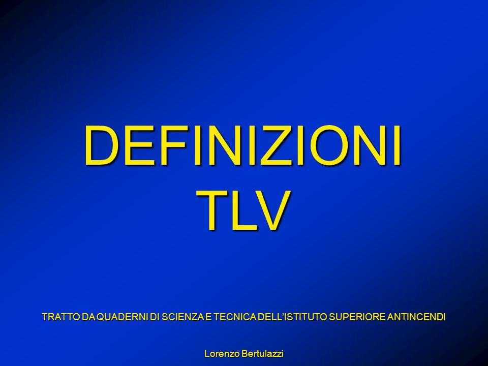 DEFINIZIONI TLV TRATTO DA QUADERNI DI SCIENZA E TECNICA DELL'ISTITUTO SUPERIORE ANTINCENDI.