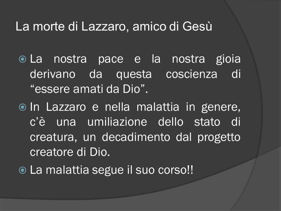 La morte di Lazzaro, amico di Gesù