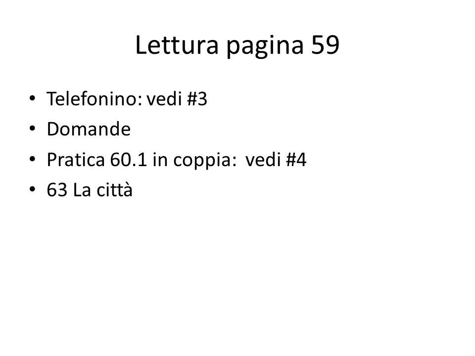 Lettura pagina 59 Telefonino: vedi #3 Domande