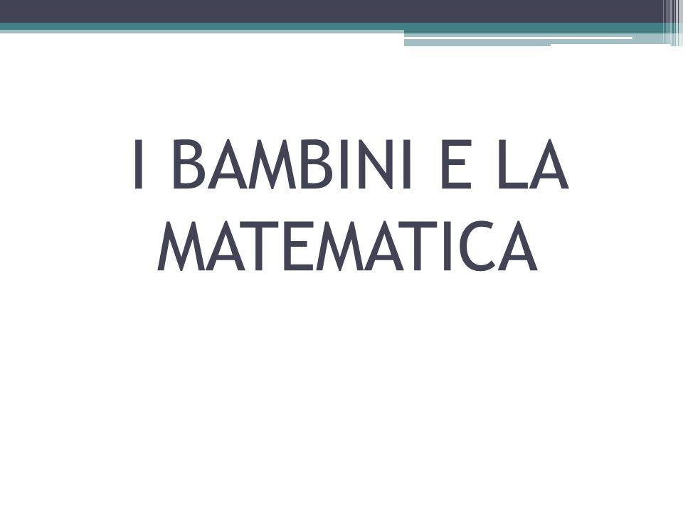 I BAMBINI E LA MATEMATICA