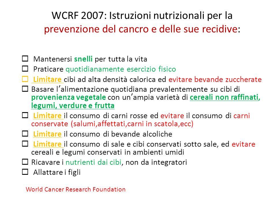 WCRF 2007: Istruzioni nutrizionali per la prevenzione del cancro e delle sue recidive:
