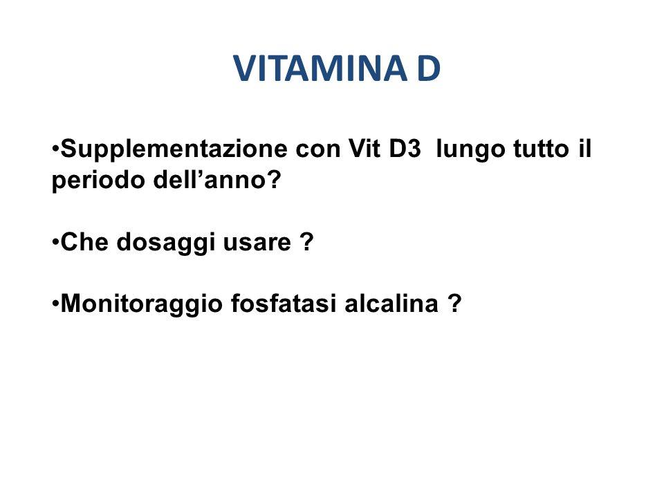 VITAMINA D Supplementazione con Vit D3 lungo tutto il periodo dell'anno.
