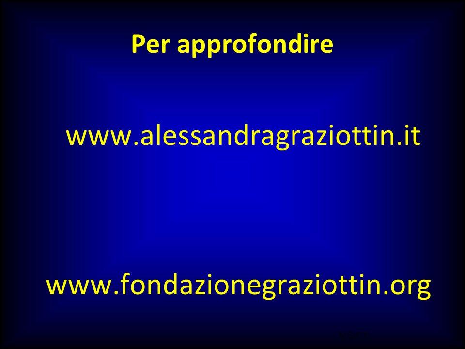 Per approfondire www.fondazionegraziottin.org