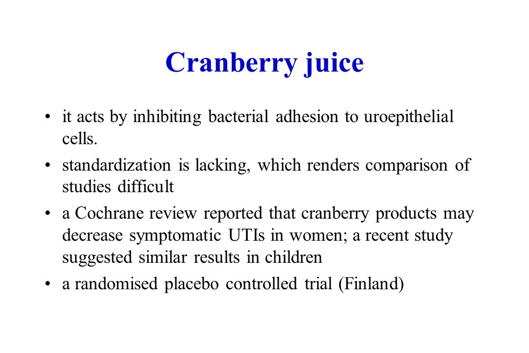 Cranberry juice it acts by inhibiting bacterial adhesion to uroepithelial cells.