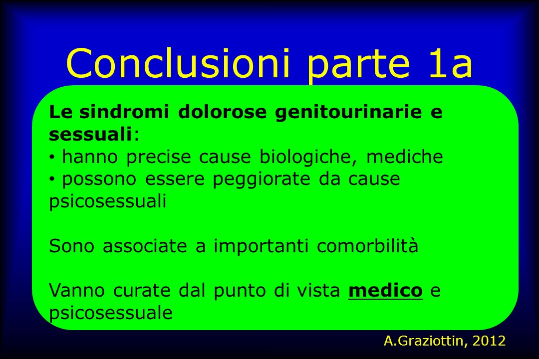 Conclusioni parte 1a Le sindromi dolorose genitourinarie e sessuali: