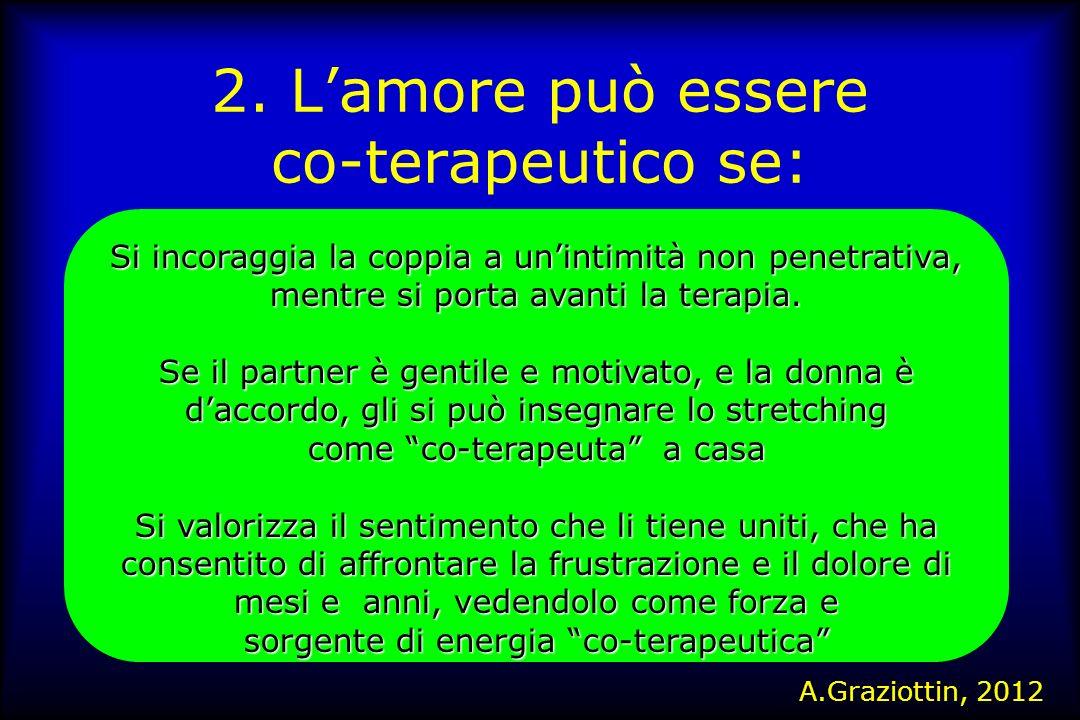 2. L'amore può essere co-terapeutico se: