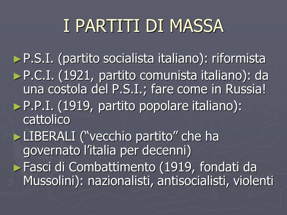 I PARTITI DI MASSA P.S.I. (partito socialista italiano): riformista