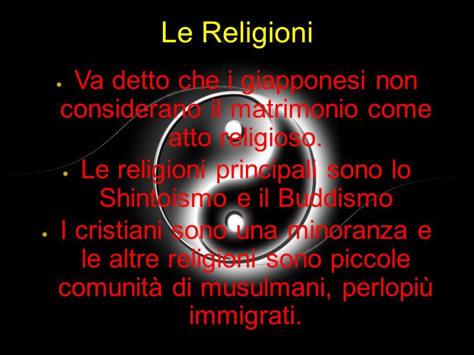 Le religioni principali sono lo Shintoismo e il Buddismo
