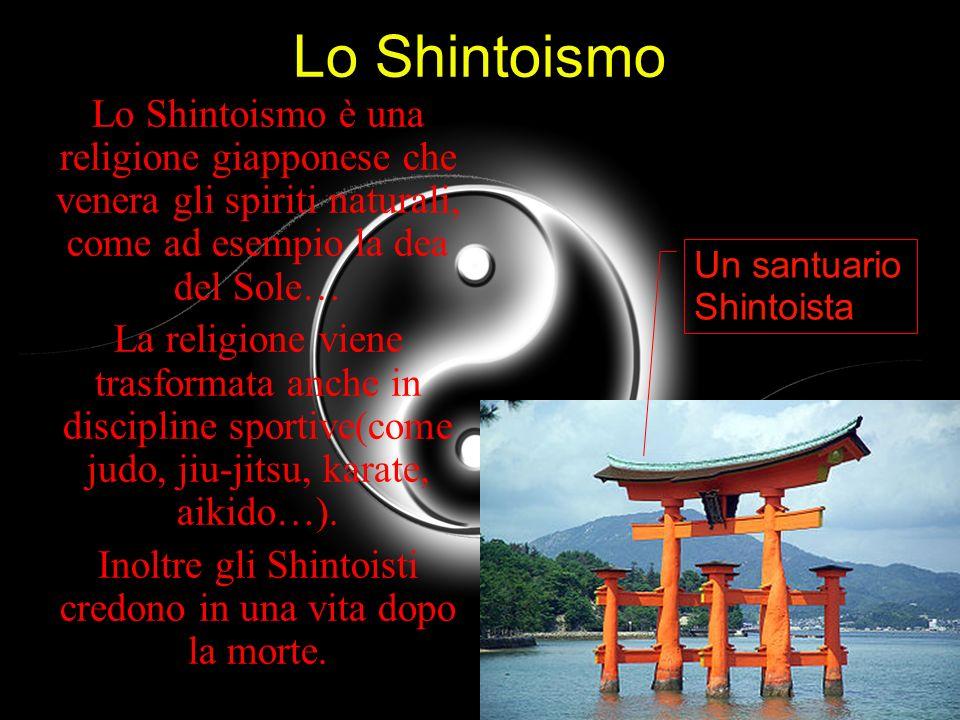 Inoltre gli Shintoisti credono in una vita dopo la morte.