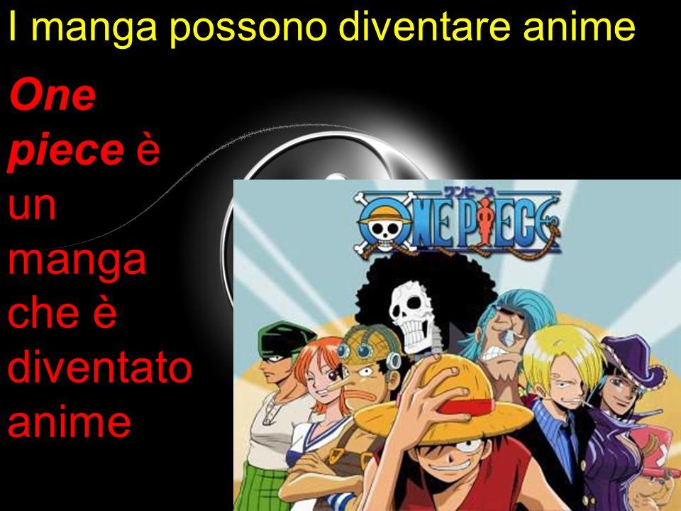 One piece è un manga che è diventato anime