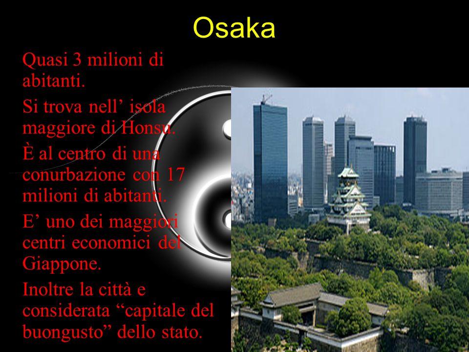 Osaka Quasi 3 milioni di abitanti.