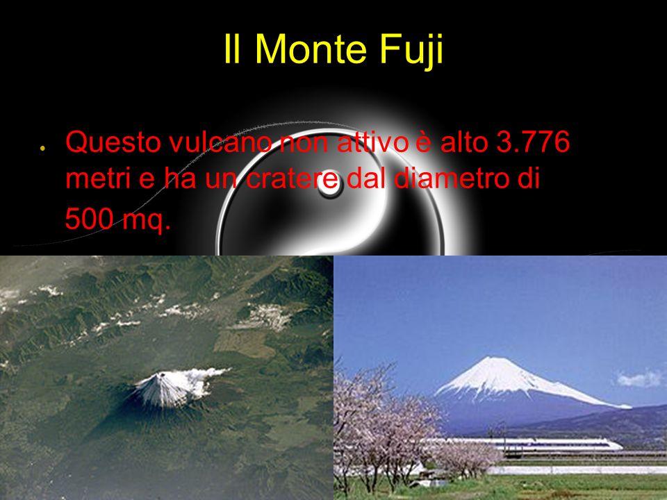6 Il Monte Fuji. Questo vulcano non attivo è alto 3.776 metri e ha un cratere dal diametro di.