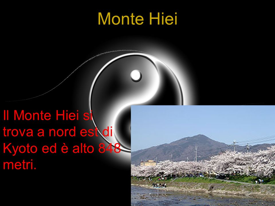 9 Monte Hiei Il Monte Hiei si trova a nord est di Kyoto ed è alto 848 metri.