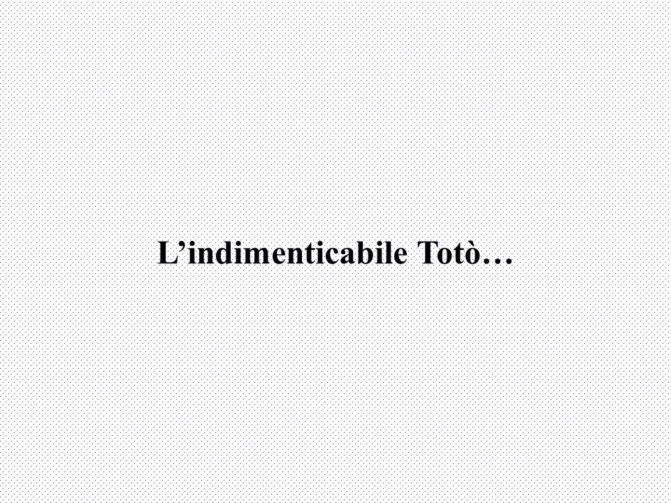 L'indimenticabile Totò…