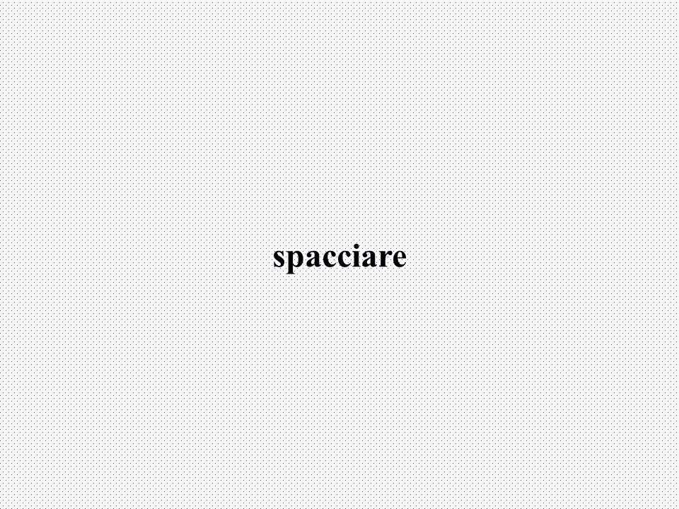 spacciare