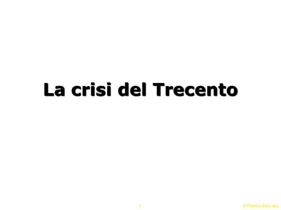 La crisi del Trecento © Pearson Italia spa