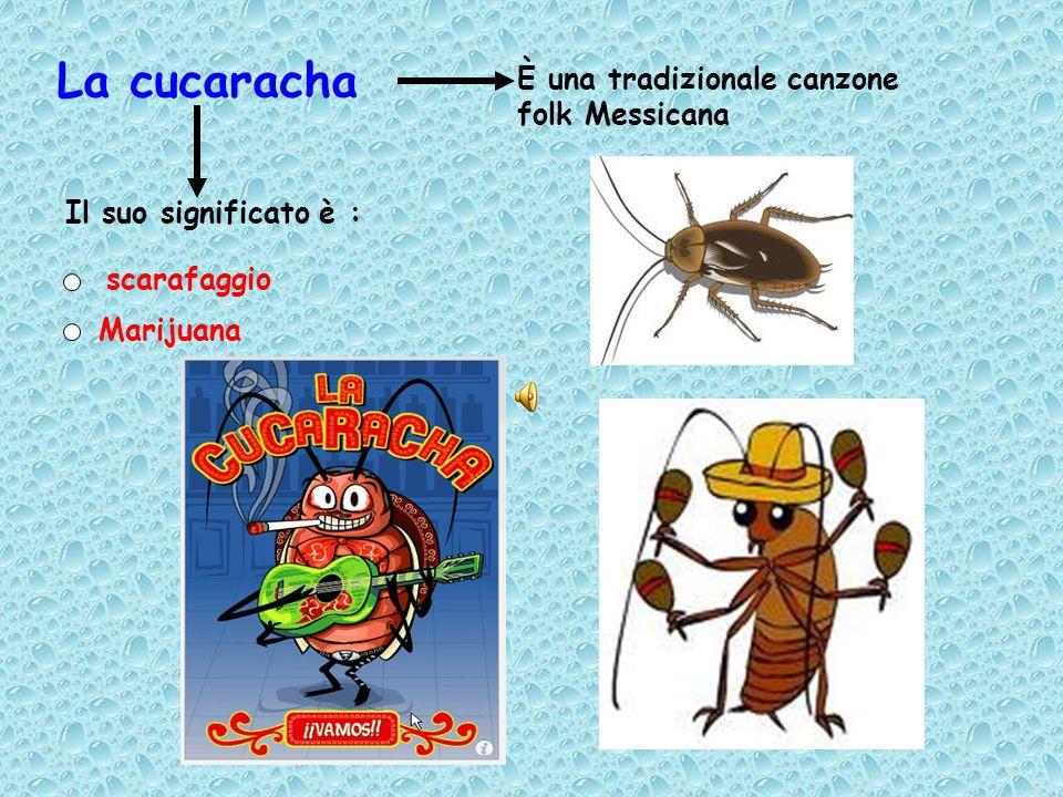 La cucaracha È una tradizionale canzone folk Messicana