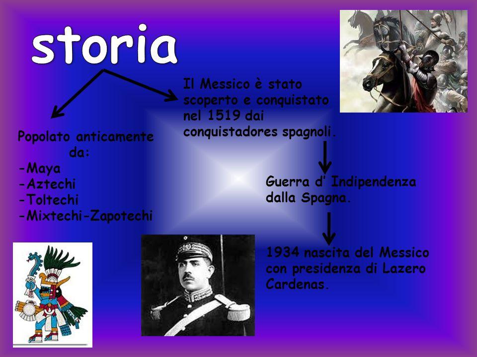 storia Il Messico è stato scoperto e conquistato nel 1519 dai conquistadores spagnoli. Popolato anticamente.