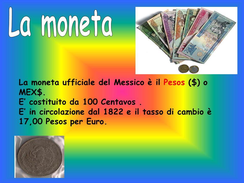 La moneta La moneta ufficiale del Messico è il Pesos ($) o MEX$.