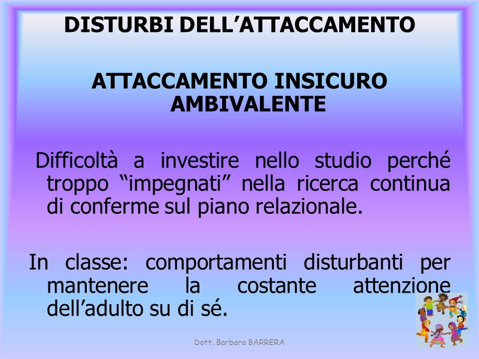 DISTURBI DELL'ATTACCAMENTO ATTACCAMENTO INSICURO AMBIVALENTE