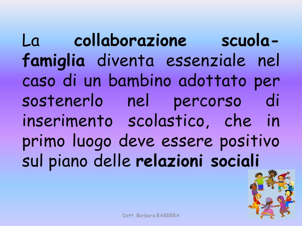 La collaborazione scuola-famiglia diventa essenziale nel caso di un bambino adottato per sostenerlo nel percorso di inserimento scolastico, che in primo luogo deve essere positivo sul piano delle relazioni sociali