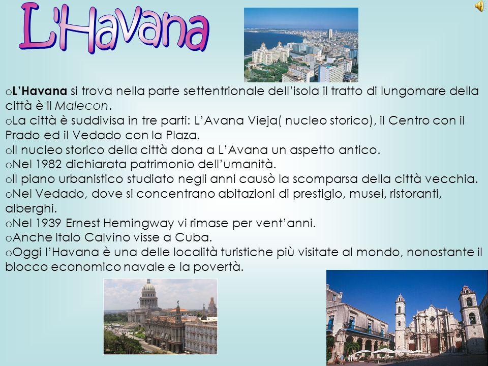 L Havana L'Havana si trova nella parte settentrionale dell'isola il tratto di lungomare della città è il Malecon.