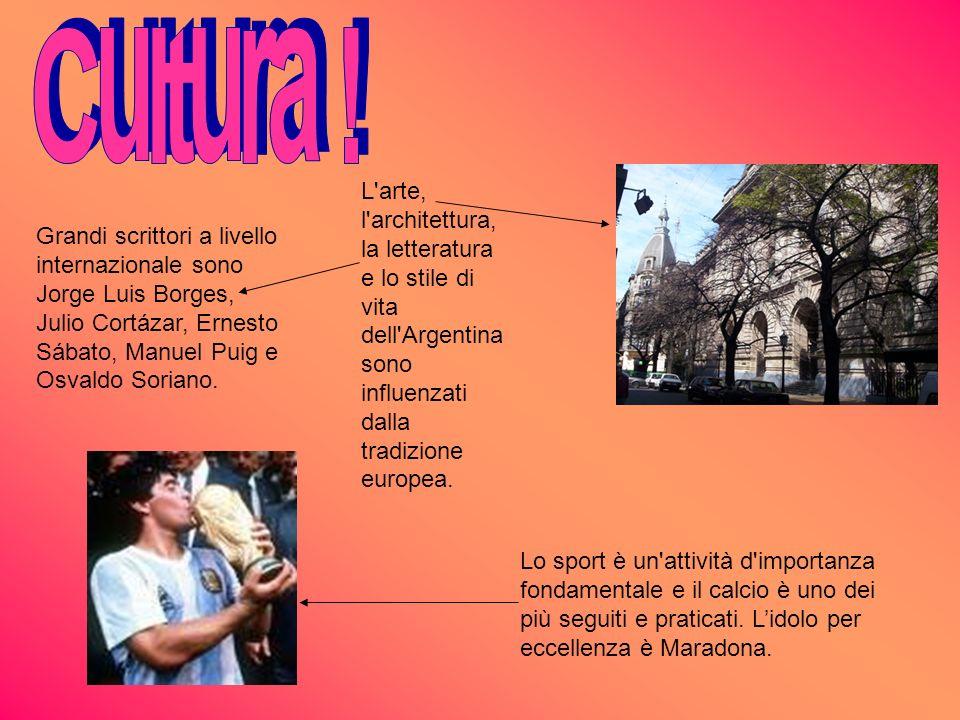 Cultura ! L arte, l architettura, la letteratura e lo stile di vita dell Argentina sono influenzati dalla tradizione europea.
