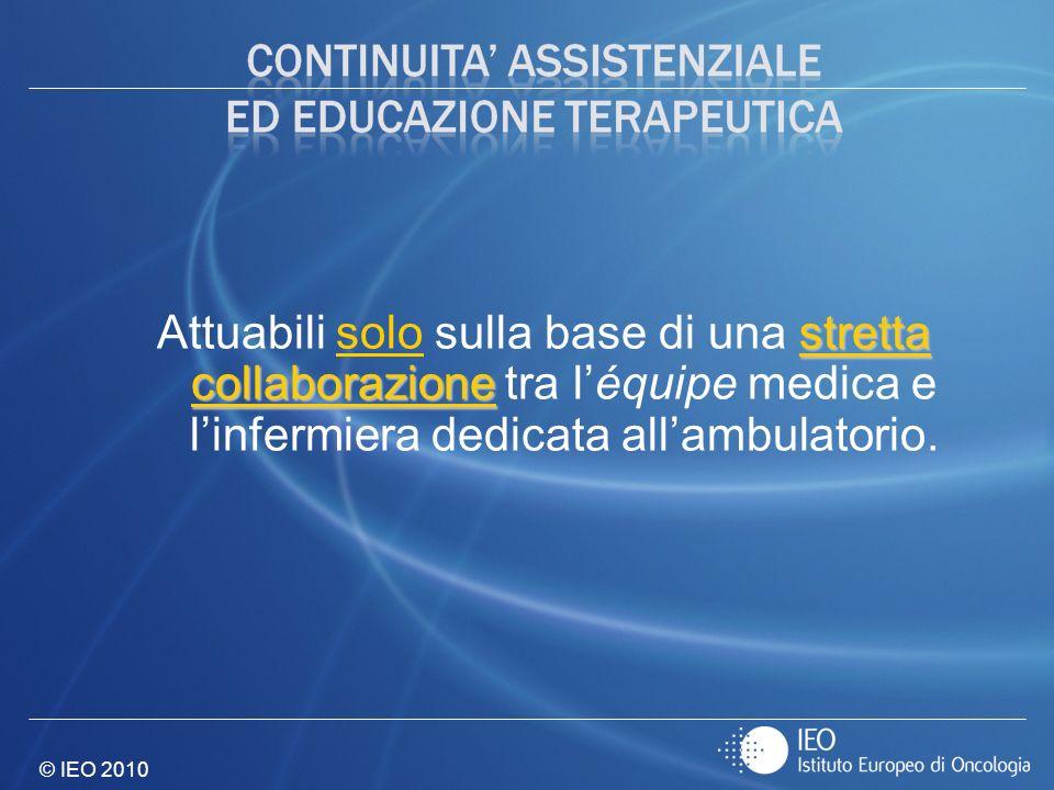 Attuabili solo sulla base di una stretta collaborazione tra l'équipe medica e l'infermiera dedicata all'ambulatorio.