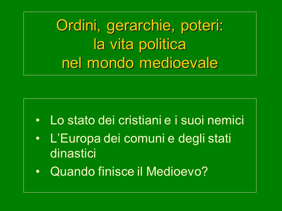Ordini, gerarchie, poteri: la vita politica nel mondo medioevale