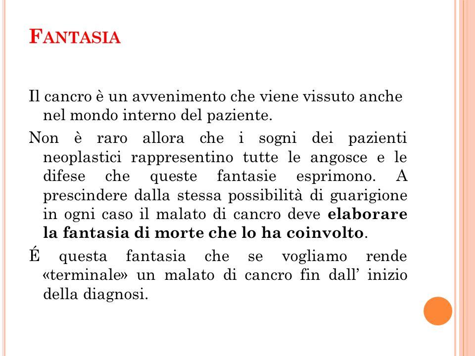 Fantasia Il cancro è un avvenimento che viene vissuto anche nel mondo interno del paziente.
