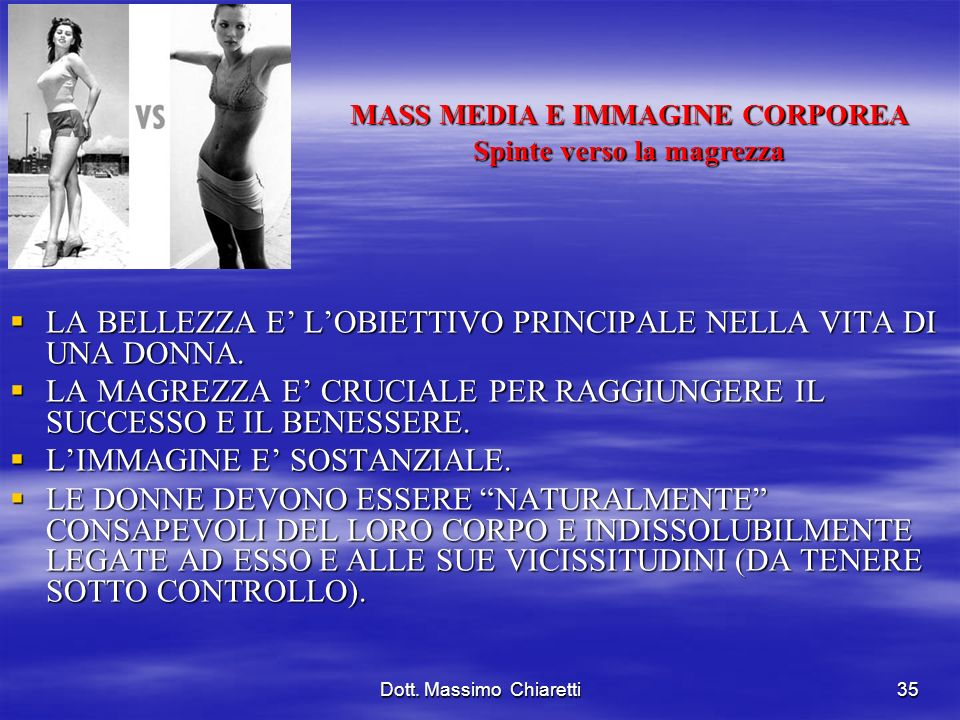 MASS MEDIA E IMMAGINE CORPOREA Spinte verso la magrezza