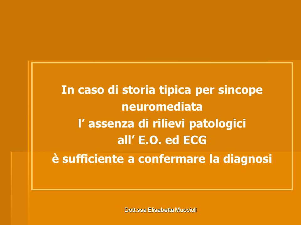 In caso di storia tipica per sincope neuromediata
