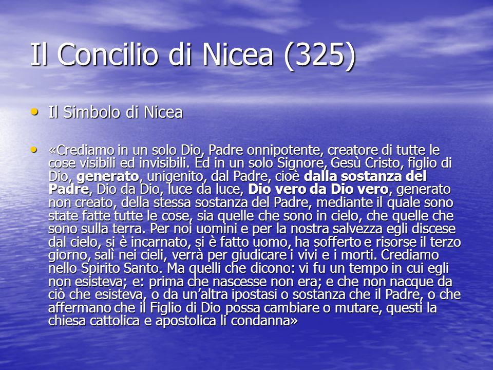 Il Concilio di Nicea (325) Il Simbolo di Nicea