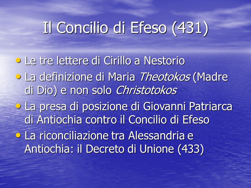 Il Concilio di Efeso (431) Le tre lettere di Cirillo a Nestorio