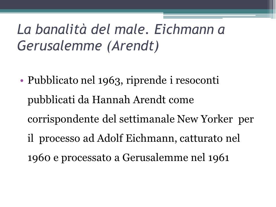 La banalità del male. Eichmann a Gerusalemme (Arendt)